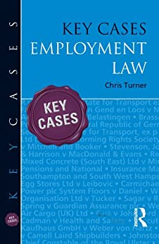 Key Cases: Employment Law by [Turner, Chris]
