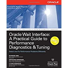 Oracle Wait Interface: A Practical Guide to Performance Diagnostics & Tuning: A Practical Guide to Performance Diagnostics and Tuning (Oracle Press) by Richmond Shee (1-Jul-2004) Paperback