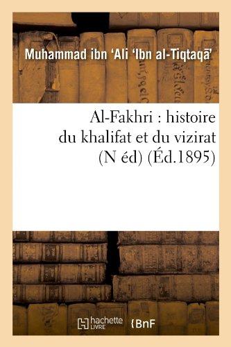 Al-Fakhri : histoire du khalifat et du vizirat (N éd) (Éd.1895)