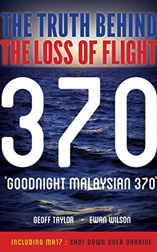 goodnight-malaysian-370-the-truth-behind-the-loss-of-flight-370-english-edition