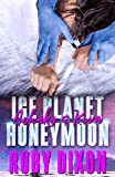 Ice Planet Honeymoon: Aehako & Kira: A SciFi Alien Romance Novella