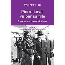 Pierre Laval vu par sa fille: D'après ses carnets intimes