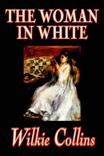 The Woman in White (Wildside Classic--Jacket. an Alan Rodgers Book--Jacket) by Wilkie Collins (2004-02-01)