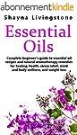 Essential Oils: Complete beginner's g...