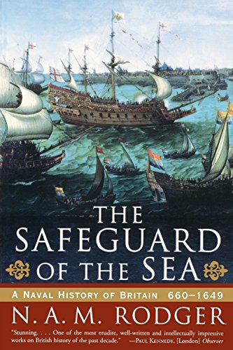 The Safeguard of the Sea - A Naval History of Britain 660-1649