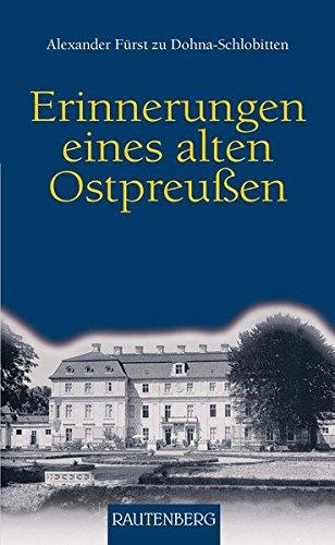Erinnerungen eines alten OSTPREUSSEN - Ein Buch mit 384 Seiten - RAUTENBERG Verlag (Rautenberg - Erzählungen/Anthologien)