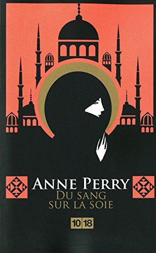 Du Sang Sur La Soie par Anne Perry