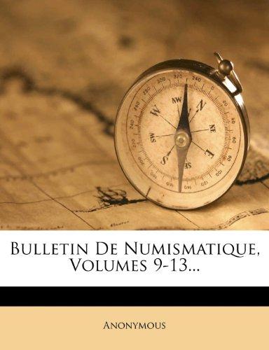Bulletin de Numismatique, Volumes 9-13.