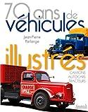70 ans de véhicules illustrés - Camions, autocars, tracteurs