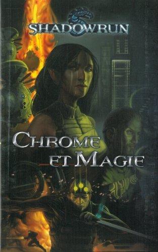 Shadowrun, Tome 1 : Chrome & Magie : Un recueil de nouvelles dans l'univers de Shadowrun