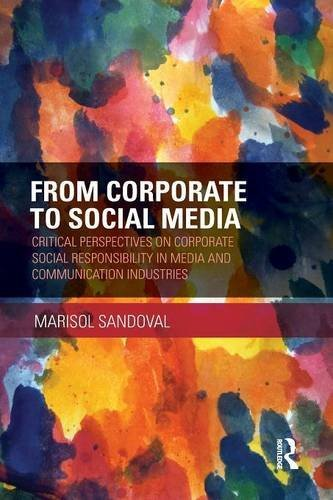 From Corporate to Social Media: Critical Perspectives on Corporate Social Responsibility in Media and Communication Industries (Routledge Advances in Sociology) by Marisol Sandoval (2015-05-22) par Marisol Sandoval