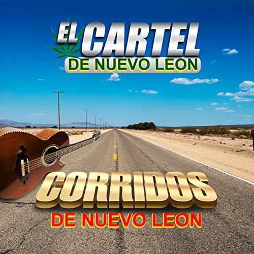 Corridos De Nuevo Leon (De Cartel Leon Nuevo El)