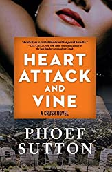Heart Attack and Vine (Crush) by Phoef Sutton (2016-11-08)