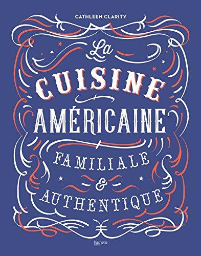 La cuisine américaine familiale et authentique (Beaux Livres Cuisine)