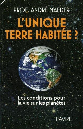 L'unique terre habitée ? : Les conditions pour la vie sur les planètes