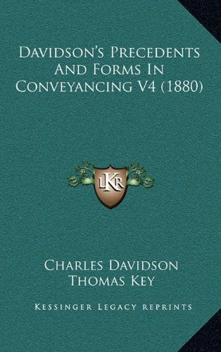 Davidson's Precedents and Forms in Conveyancing V4 (1880)