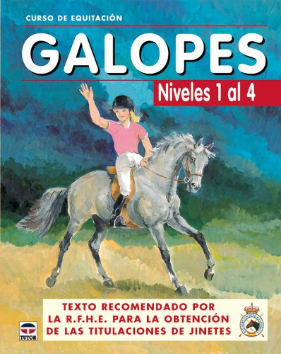 CURSO DE EQUITACIÓN. GALOPES. NIVELES 1 AL 4 (Curso De Equitacion / Equitation Course)