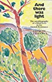And There Was Light: The Autobiography of a Blind Hero in the French Resistance (Floris classics) by Jacques Lusseyran (1985-03-01)