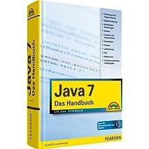 Java 7: Das Handbuch (Kompendium / Handbuch)