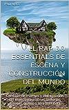 El Rapido Essentials de Escena Y Construcción del Mundo: Creación de escenas y construcción del mundo para libros, historias, escenas, guión, o otra literatura