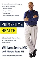 Prime-Time Health: A Scientifically Proven Plan for Feeling Young and Living Longer by William Sears (2010-10-29)
