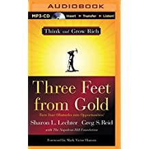 Three Feet From Gold: Turn Your Obstacles Into Opportunities (Think and Grow Rich Series) by Sharon L. Lechter (2011-10-04)