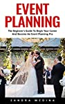 Event Planning (FREE BONUS INCLUDED)The Beginner's Guide To Begin Your Career And Become An Event Planning ProAre you extra organized and enjoy throwing a party? Maybe you saw the movie the wedding planner and thought that you could do that. Whether ...