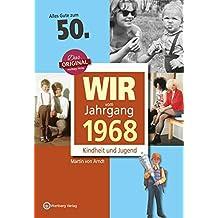 Wir vom Jahrgang 1968 - Kindheit und Jugend (Jahrgangsbände): 50. Geburtstag