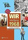 Wir vom Jahrgang 1968 - Kindheit und Jugend (Jahrgangsbände): 50. Geburtstag - Martin von Arndt