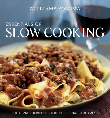 essentials-of-slow-cooking-delicious-new-recipes-for-slow-cookers-and-braisers-williams-sonoma-essen