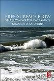 Free-Surface Flow:: Shallow Water Dynamics (Butterworthheinemann)