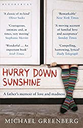 Hurry Down Sunshine: A Father's Memoir of Love and Madness