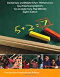 Elementary and Middle School Mathematics: Pearson New International Edition: Teaching Developmentally