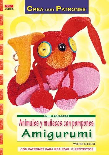 Serie Pompones nº 6. Animales y muñecos con pompones Amigurumi (Cp - Serie Pompones (drac))