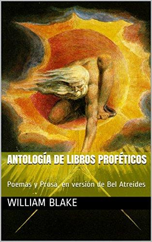 Antología de Libros Proféticos: Poemas y Prosa, en versión de Bel Atreides por William Blake