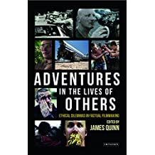 Adventures in the Lives of Others: Ethical Dilemmas in Factual Filmmaking