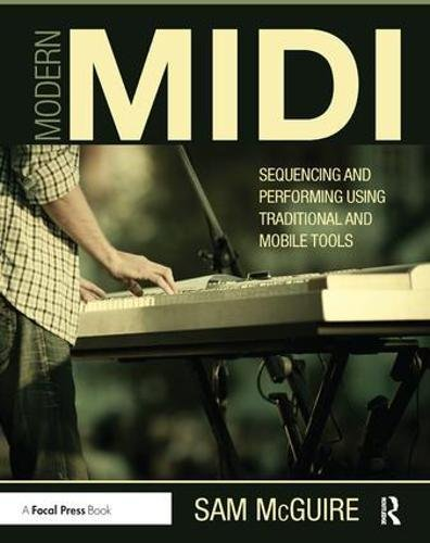 Modern MIDI: Sequencing and Performing Using Traditional and Mobile Tools - Denver-tool