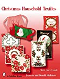 [(Christmas Household Textiles : 1920s-1970s)] [By (author) Jeanette Michalets ] published on (July, 2007)