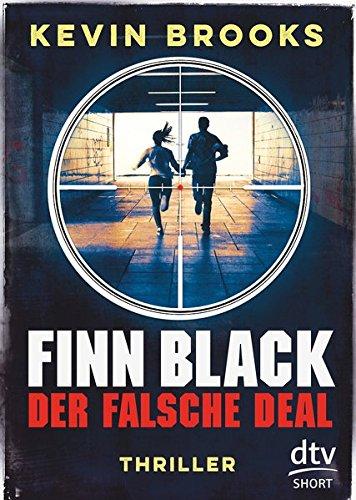 Finn Black - Der falsche Deal: Thriller (dtv short) (Deal Der Deal)