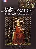 GENEALOGIE DES ROIS DE FRANCE ET EPOUSES ROYALES