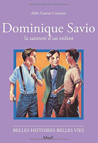Dominique Savio, la sainteté d'un enfant par Gaston Courtois