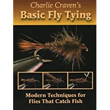 Charlie Craven's Basic Fly Tying: Modern Techniques for Flies That Catch Fish by Charlie Craven (2008-07-15)