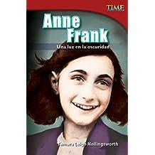 Anne Frank: Una Luz En La Oscuridad (Anne Frank: A Light in the Dark) (Spanish Version) (Advanced Plus) (Time for Kids Nonfiction Readers)