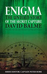 Enigma: The Untold Story of the Secret Capture (The British Navy at War and Peace)