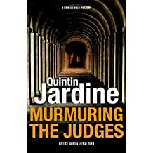 Murmuring the Judges (Bob Skinner series, Book 8): A gang of ruthless killers stalk Edinburgh's streets (Bob Skinner Mysteries)