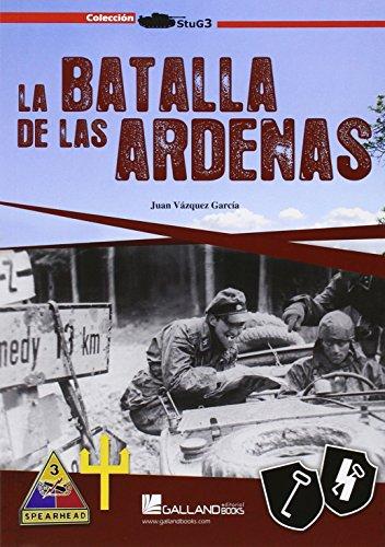 La batalla de las Ardenas por Juan Vázquez García