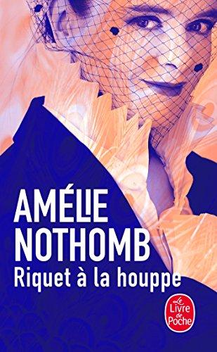 Riquet à la houppe (Littérature) por Amélie Nothomb