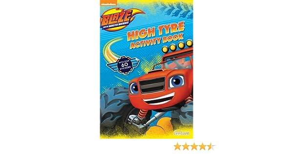 Blaze High Tyre Activity Book The Monster Machines Amazoncouk Centum Books 9781910916261