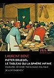 Pieter Bruegel le tableau ou la sphère infinie - Pour une réforme théologico-politique de l'entendement