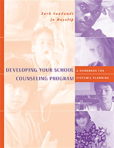 Developing Your School Counseling Program: A Handbook for Systemic Planning